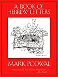 The Book of Hebrew Letters, Mark H. Podwal, 0876683170