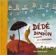 Dédé le dindon au pays de l'alphabet par Sandra Poirot Cherif