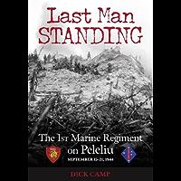 Last Man Standing: The 1st Marine Regiment on Peleliu, September 15-21, 1944