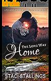 The Long Way Home: A Contemporary Christian Romance Novel