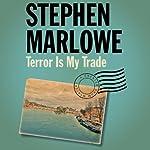 Terror Is My Trade   Stephen Marlowe