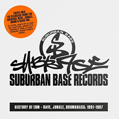 Suburban Base Records - History of EDM - Rave, Jungle, Drum & Bass: 1991-1997 [Explicit]