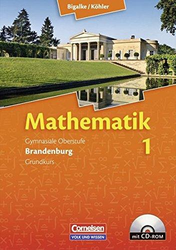 Bigalke/Köhler: Mathematik Sekundarstufe II - Brandenburg - Bisherige Ausgabe: Band 1: Grundkurs - Qualifikationsphase - Schülerbuch mit CD-ROM