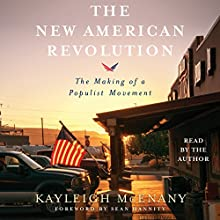 The New American Revolution: The Making of a Populist Movement Audiobook by Kayleigh McEnany, Sean Hannity - foreword Narrated by Kayleigh McEnany