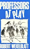 Professor at Play, Wexelblatt, Robert, 0813517192