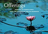 img - for Offerings: Moments of Mindfulness from the Masters of Tibetan Buddhism (Mini) book / textbook / text book
