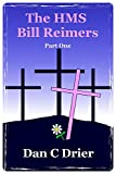 The HMS Bill Reimers: Part One
