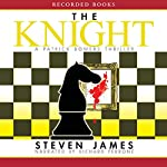 The Knight: The Patrick Bowers Files, Book 3 | Steven James