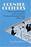 Counter Cultures: Saleswomen, Managers, and Customers in American Department Stores, 1890-1940 (Working Class in American History)
