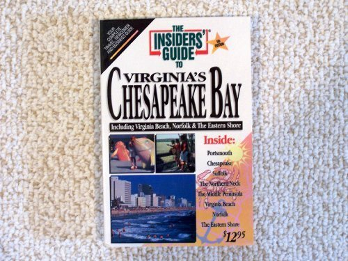 The Insiders' Guide to Virginia's Chesapeake Bay Including Virginia Beach, Norfolk & The Eastern Shore by Suzy Adams Dixon - Shore Mall Bay