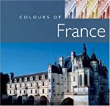 Colours of France, Laurence Phillips and American Automobile Association Staff, 0749542373
