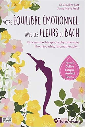 Amazon.fr , Votre équilibre émotionnel avec les fleurs de Bach , Virginia  Arraga, Claudine Luu, Anne,Marie Pujol , Livres