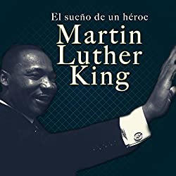 Martin Luther King [Spanish Edition]