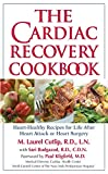 img - for The Cardiac Recovery Cookbook: Heart Healthy Recipes for Life After Heart Attack or Heart Surgery book / textbook / text book