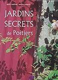 Jardins Secrets de Poitiers