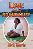 Love Has No Boundaries, Rick Harris and Rich Harris, 1432733362