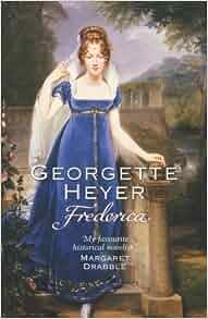 Frederica: Georgette Heyer: 9780099465645: Amazon.com: Books