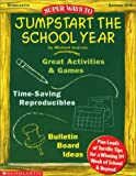 Super Ways to Jumpstart the School Year!, Michael Gravois, 0439051894