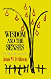 Wisdom and the Senses, Joan Mowat Eirkson, 0393307107