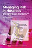 Managing Risk in Hospitals Using Integrated Fault Trees and Failure Mode Effects and Criticality Analysis, Krouwer, Jan S., 1594250189