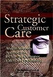 Strategic Customer Care, Stanley A. Brown, 0471643424
