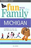 Fun with the Family Michigan: Hundreds of Ideas for Day Trips with the Kids