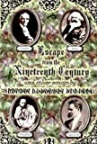 Escape from the Nineteenth Century, Peter L. Wilson, 1570270732
