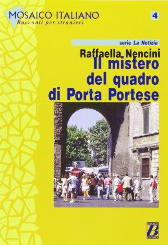 Mosaico Italiano - Racconti Per Stranieri: Il Mistero Del Quadro DI Porta Portese (Italian Edition)