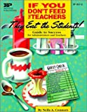 If You Don't Feed the Teachers They Eat the Students!: Guide to Success for Administrators and Teachers (Kids' Stuff)