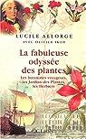 La fabuleuse odyssée des plantes : Les botanistes voyageurs, les Jardins des plantes, les Herbiers par Ikor