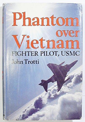 Phantom Over Vietnam: Fighter Pilot USMC