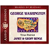 George Washington Audiobook: True Patriot (Heroes of History)