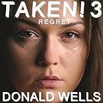 Taken! 3   Donald Wells