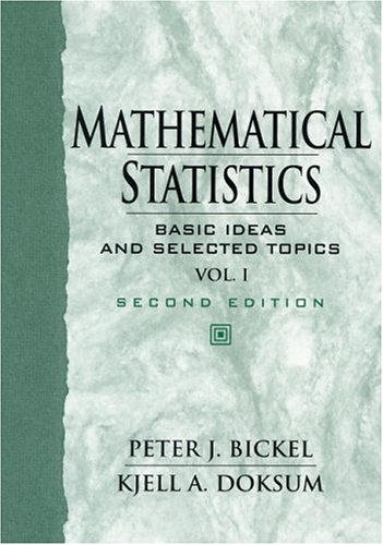 Mathematical Statistics: Basic Ideas and Selected Topics, Vol I (2nd Edition)