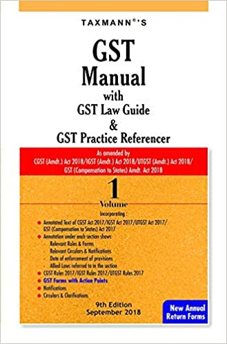 GST Manual with GST Law Guide & GST Practice Referencer (Set of 2 Volumes) (9th Edition,September 2018)