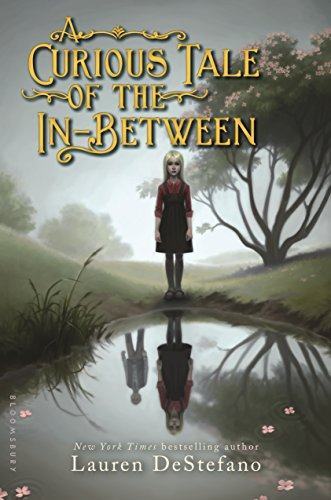 A Curious Tale of the In-Between by [DeStefano, Lauren]