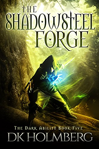 The Shadowsteel Forge (The Dark Ability Book 5)