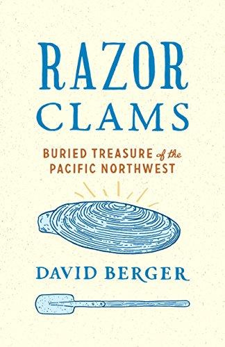 Razor Clams: Buried Treasure of the Pacific Northwest (Northwest Writers Fund)