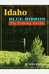 Idaho Blue-Ribbon Fly Fishing Guide (Blue-Ribbon Fly Fishing Guides) Paperback