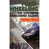 Four-Wheeling on Southern Vancouver Island: Victoria to Tofino