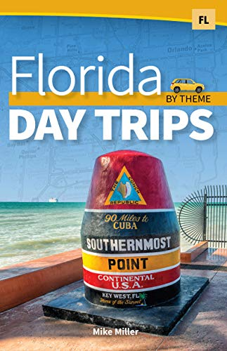 Florida Day Trips by Theme (Day Trip Series) (Travel Ideas The Best Day Trips)