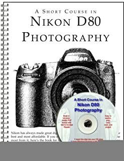A Short Course in Nikon D80 Photography book/ebook (192887374X) | Amazon price tracker / tracking, Amazon price history charts, Amazon price watches, Amazon price drop alerts