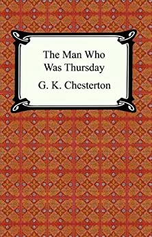 The Man Who Was Thursday [with Biographical Introduction] by [Chesterton, Gilbert K.]