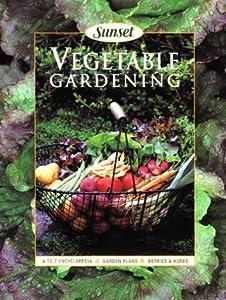 Vegetable Gardening Illustrated Sunset Magazines Books