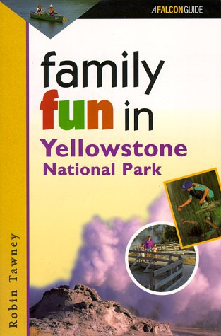 Family Fun in Yellowstone National Park (Falcon Guide) ebook