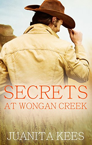 Secrets at Wongan Creek by Juanita Kees