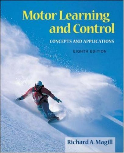 Motor Learning And Control: Concepts And Applications (Motor Control Learning)