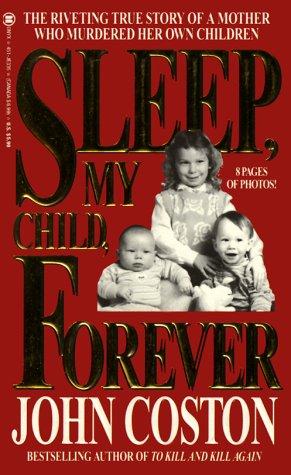 Sleep, My Child, Forever (Onyx True Crime)