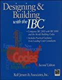 img - for Designing and Building with the IBC: Compares IBC 2003 with IBC 2000 and the Model Building Codes (RSMeans) book / textbook / text book