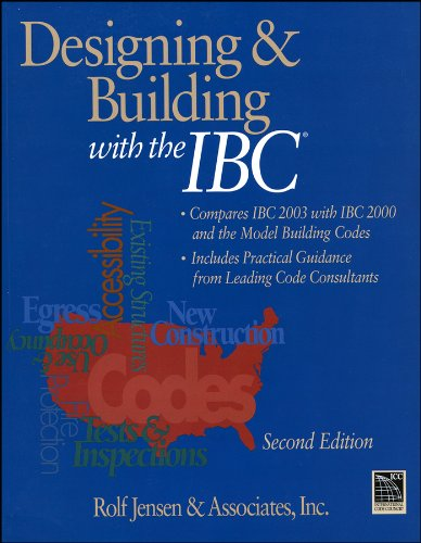 Designing and Building with the IBC: Compares IBC 2003 with IBC 2000 and the Model Building Codes (RSMeans)